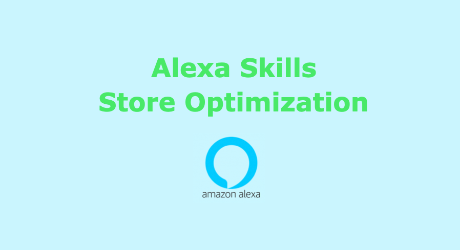 Skill Store Optimization is the effort to increase the number of organic installs of your Alexa Skill.
